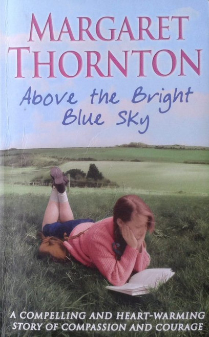 Thornton, Margaret / Above the Bright Blue Sky