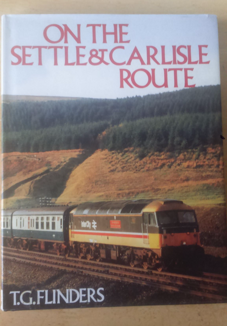 Flinders, T.G On the Settle and Carlisle Route Hardback 1994 Cumbria England Trains