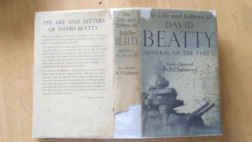 Chalmers, W.S - The life and letters of Admiral David Beatty , Hardcover - Jutland - WW1 - Naval warfare