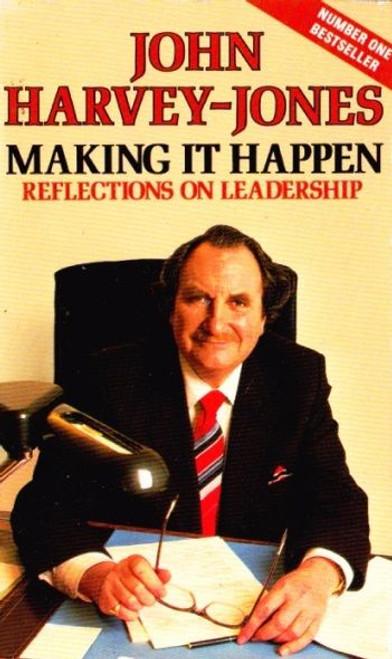 Harvey-Jones, John / Making it Happen: Reflections on Leadership