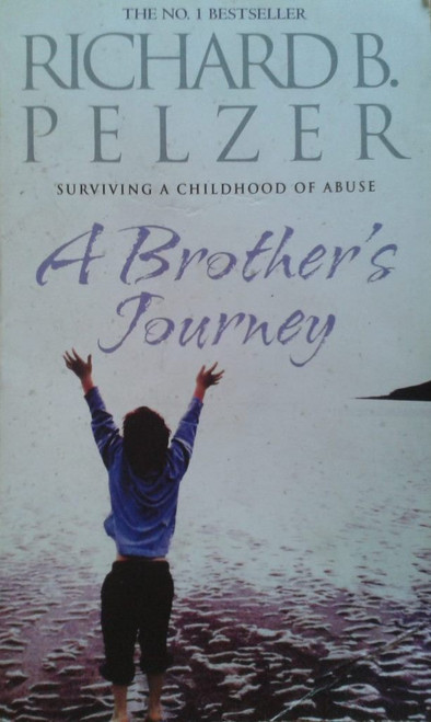 Pelzer, Richard B. / A Brother's Journey