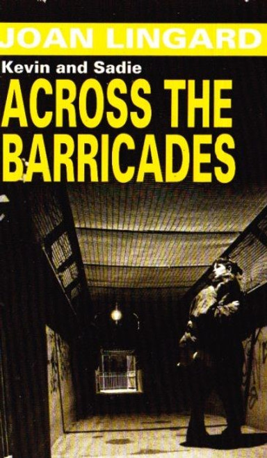 Lingard, Joan: Kevin and Sadie: Across the Barricades