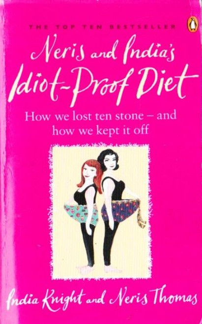 Knight, India & Thomas, Neris / Neris and India's Idiot-Proof Diet