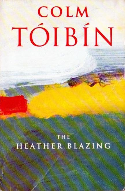 Toibin, Colm / The Heather Blazing