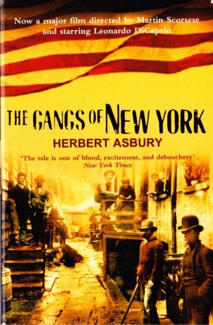 Asbury, Herbert / The Gangs of New York