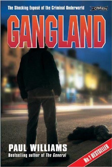 Williams, Paul / Gangland: The Shocking Exposé of the Criminal Underworld