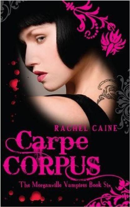 Caine, Rachel / Carpe Corpus