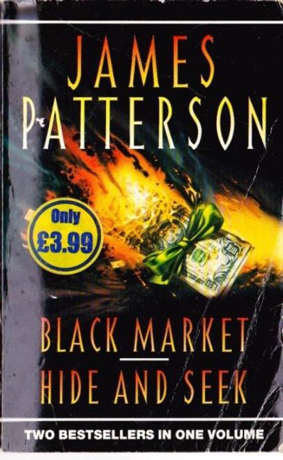 Patterson, James / Black Market  &  Hide and Seek