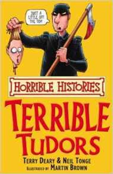 Deary, Terry / Horrible Histories: The Terrible Tudors