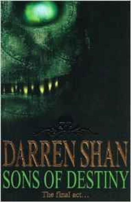 Shan, Darren / Sons Of Destiny ( Saga of Darren Shan , Book 12 )
