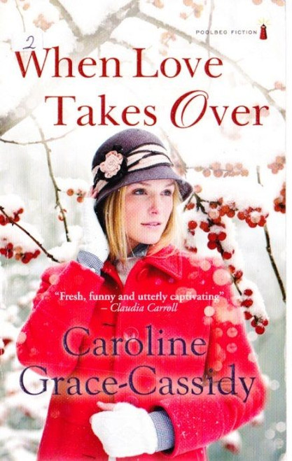 Grace-Cassidy, Caroline / When Love Takes Over