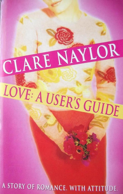 Naylor, Clare / Love: A User's Guide