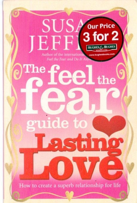 Jeffers, Susan / The Feel the Fear Guide to Lasting Love
