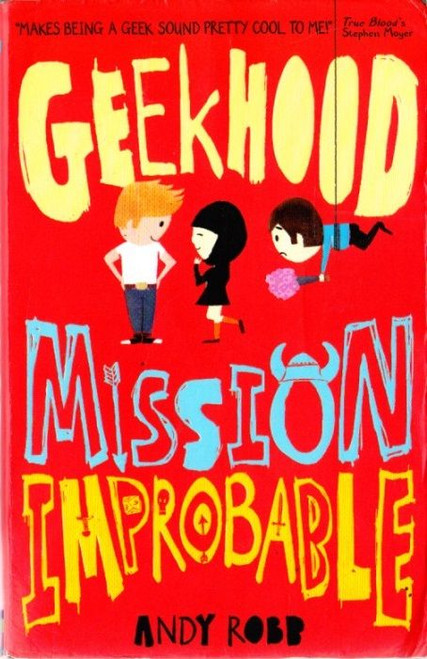 Robb, Andy / Geekhood: Mission Improbable