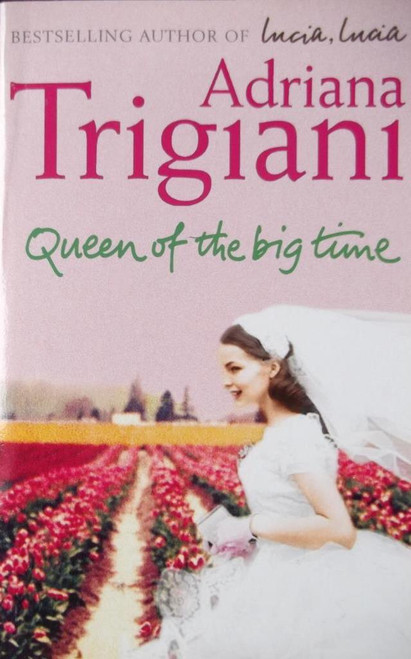 Trigiani, Adriana / Queen of the Big Time