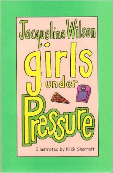 Wilson, Jacqueline / Girls Under Pressure