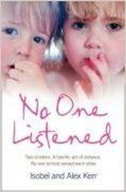 Kerr, Isobel and Alex / No One Listened
