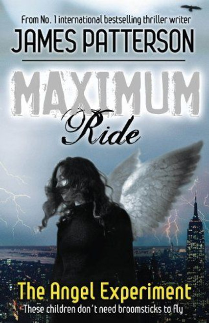 Patterson, James / Maximum Ride: The Angel Experiment