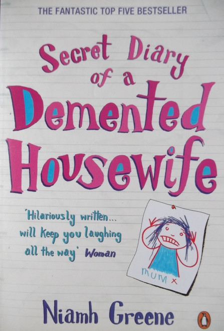 Greene, Niamh / Secret Diary of a Demented Housewife