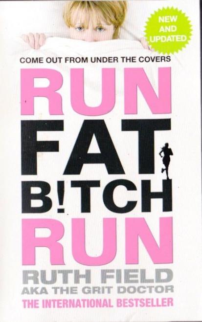 Field, Ruth / Run, Fat Bitch, Run