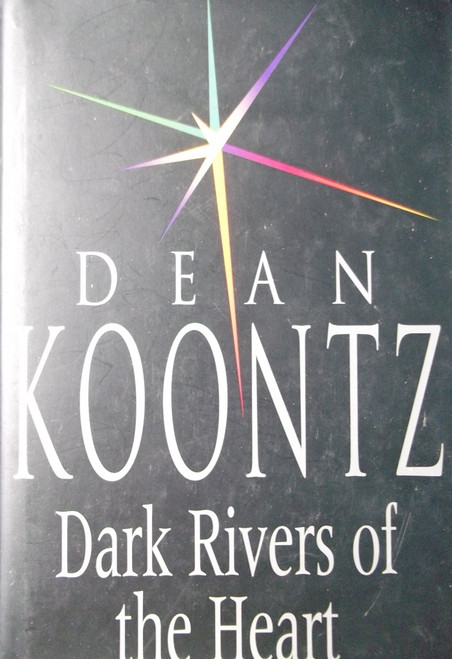 Koontz, Dean / Dark Rivers of the Heart