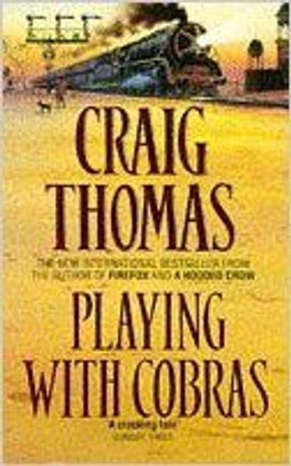 Thomas, Craig / Playing With Cobras