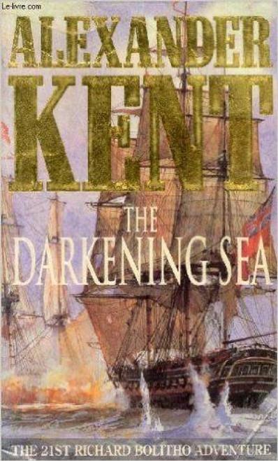 Kent, Alexander / The Darkening Sea