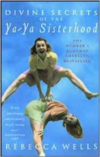 Wells, Rebecca / Divine Secrets of the Ya-ya Sisterhood