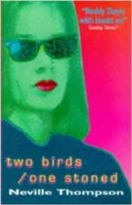 Thompson, Neville / Two Birds / One Stoned