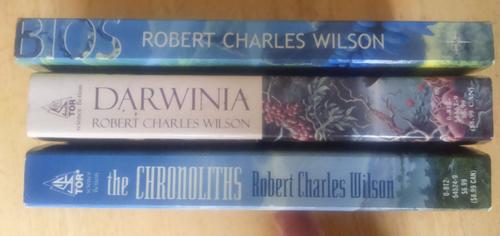 Wilson, Robert Charles - 3 Novels - Bios, Darwinia & The Chronoliths Science Fiction