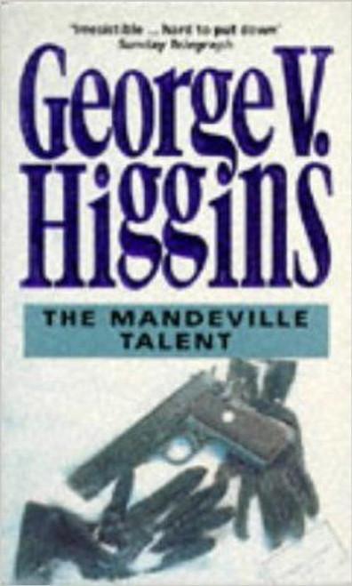 Higgins, George V. / The Mandeville Talent