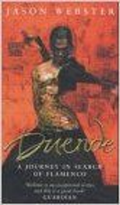 Webster, Jason / Duende: A Journey In Search Of Flamenco