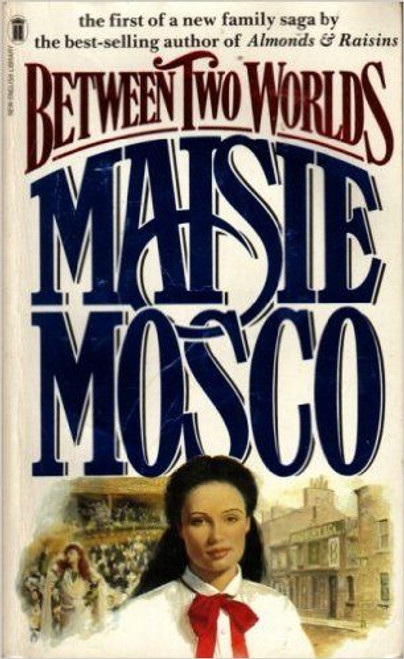 Mosco, Maisie / Between Two Worlds