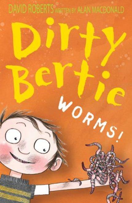 Roberts, David / Dirty Bertie: Worms!