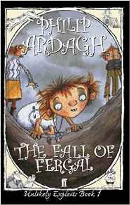 Ardagh, Philip / The Fall of Fergal: Unlikely Exploits Book One