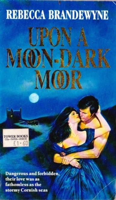 Brandewyne, Rebecca / Upon a Moon-Dark Moor