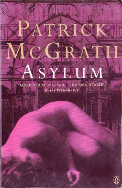 McGrath, Patrick / Asylum