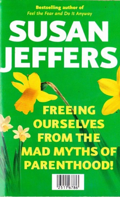 Jeffers, Susan / Freeing Ourselves from the Mad Myths of Parenthood
