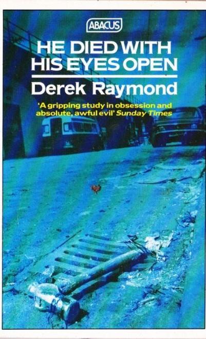 Raymond, Derek / He Died with his Eyes Open