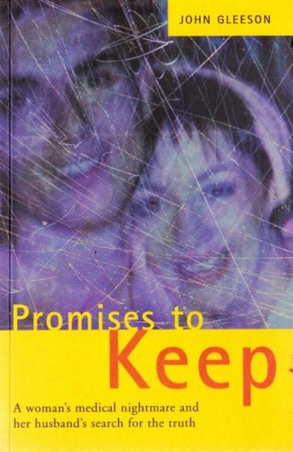 Gleeson, John / Promises to Keep : A Woman's Medical Nightmare