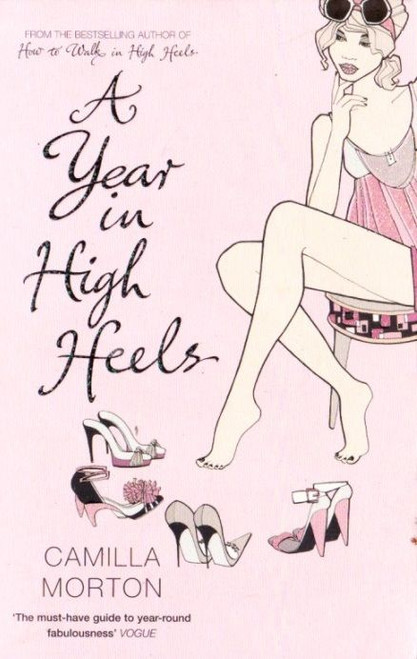Morton, Camilla / A Year in High Heels