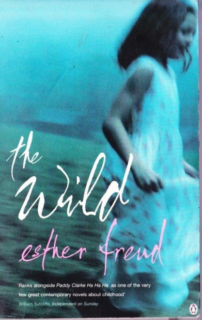 Freud, Esther / The Wild