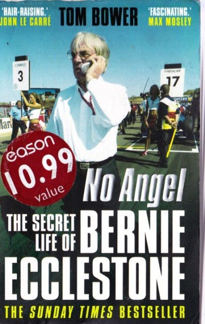 Bower, Tom / No Angel: The Secret Life of Bernie Ecclestone