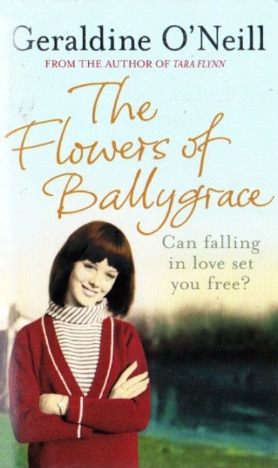 O'Neill, Geraldine / The Flowers of Ballygrace