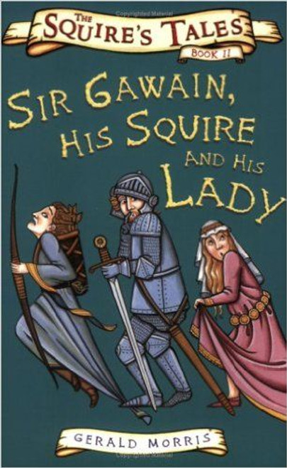 Morris, Gerald / Sir Gawain, His Squire and His Lady
