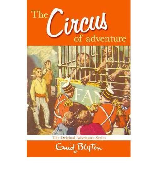Blyton, Enid / The Circus of Adventure