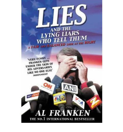 Franken, Al / Lies and the Lying Liars Who Tell Them (Large Paperback)