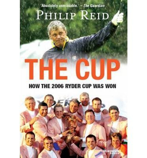 Reid, Philip / The Cup: How the 2006 Ryder Cup Was Won (Large Paperback)