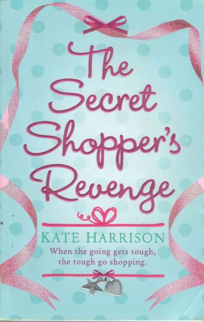 Harrison, Kate / The Secret Shopper's Revenge