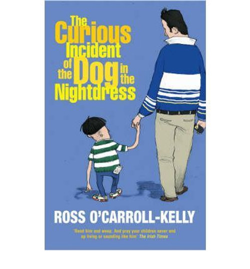 O'Carroll-Kelly, Ross / The Curious Incident of the Dog in the Nightdress (Large Paperback)